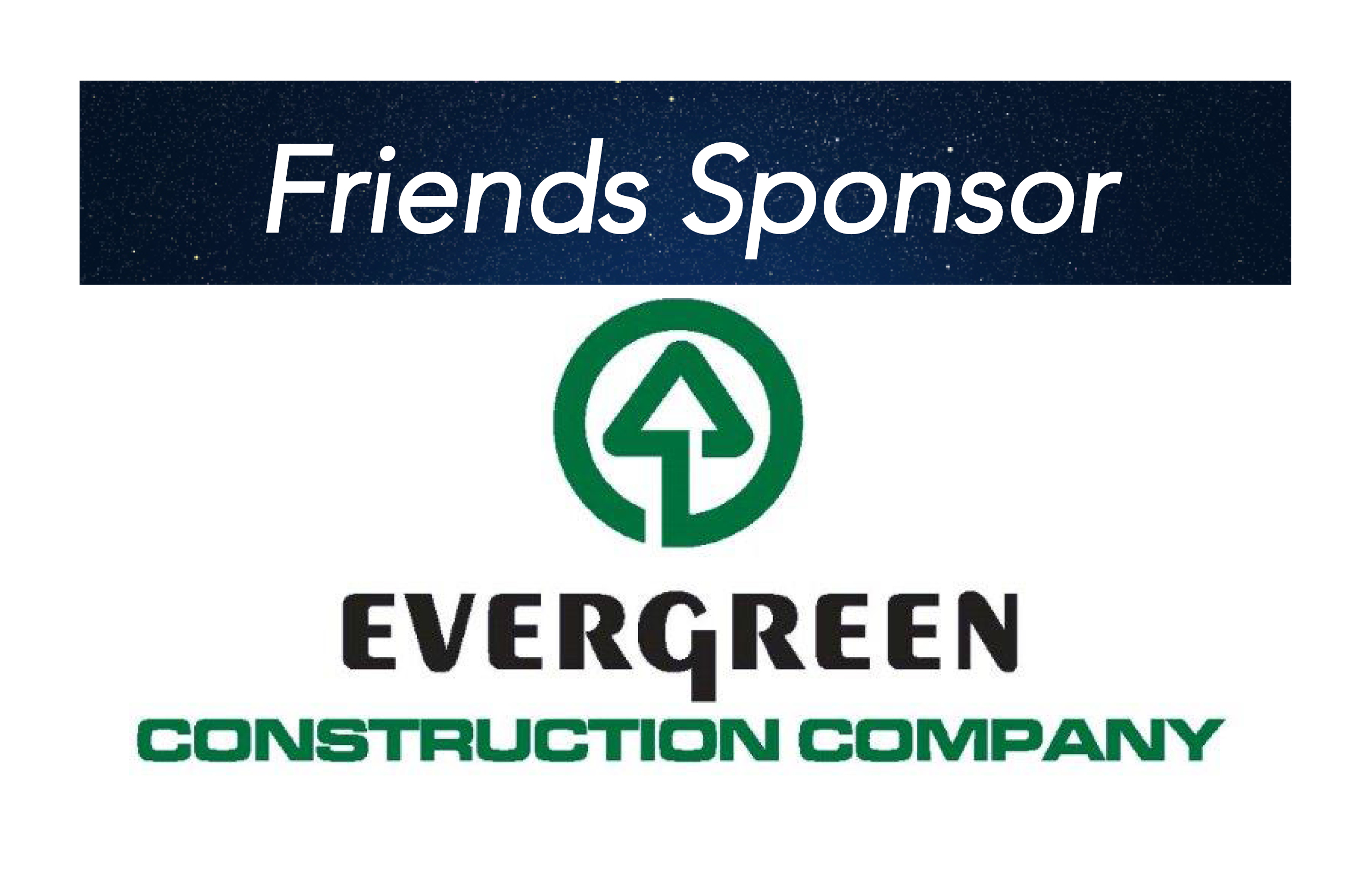 Evergreen Construction, Friends Sponsor