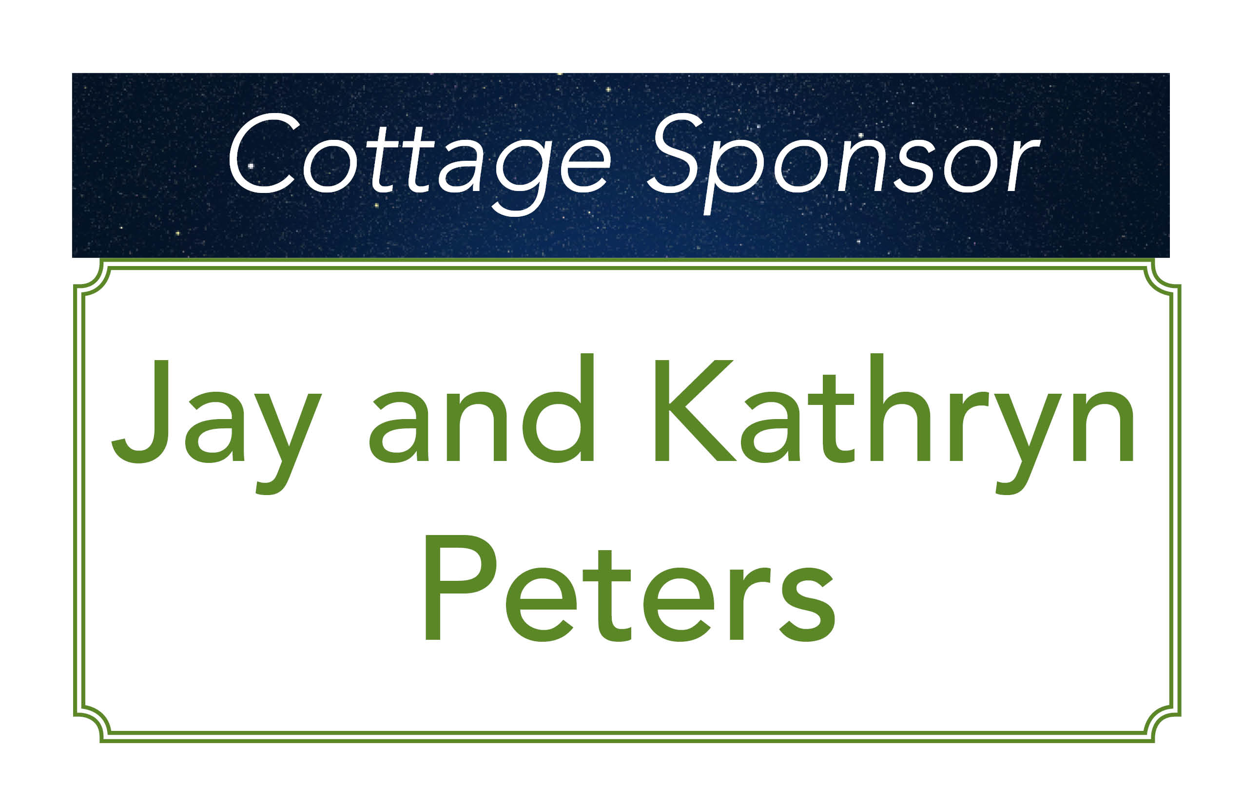 Jay and Kathryn Peters, Cottage Sponsors