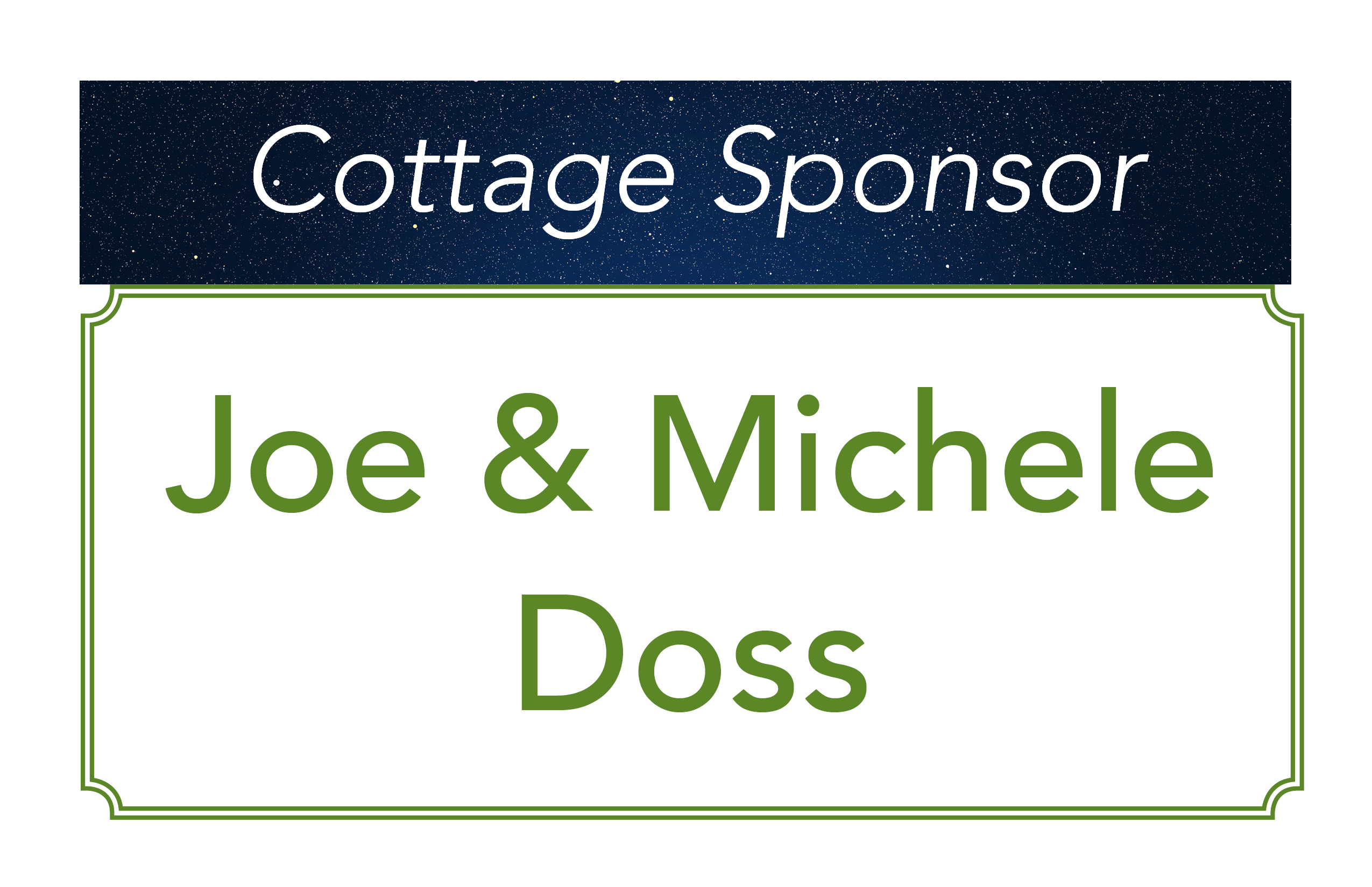 Joe and Michele Doss, Cottage Sponsor