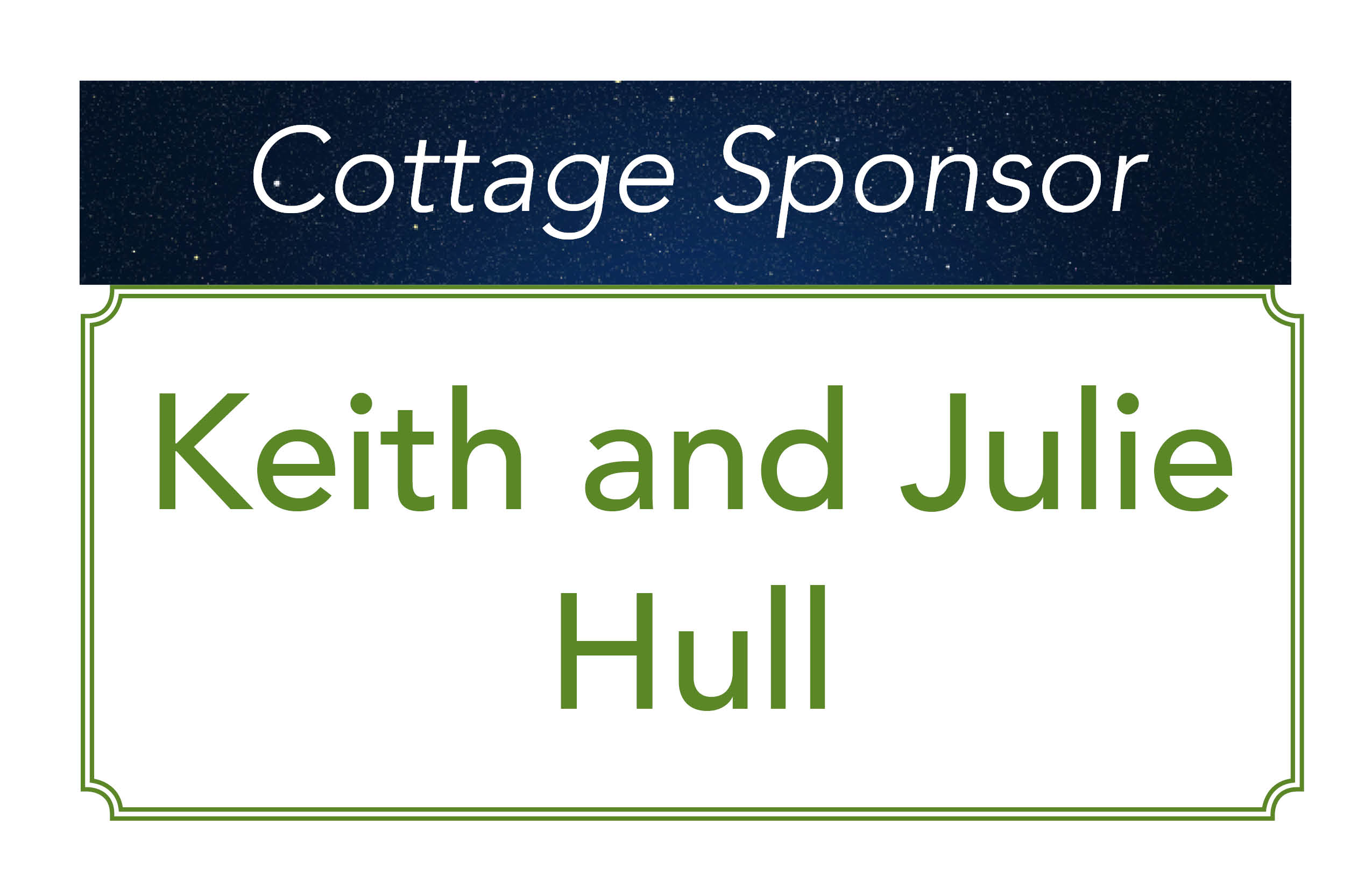 Keith and Julie Hull, Cottage Sponsors