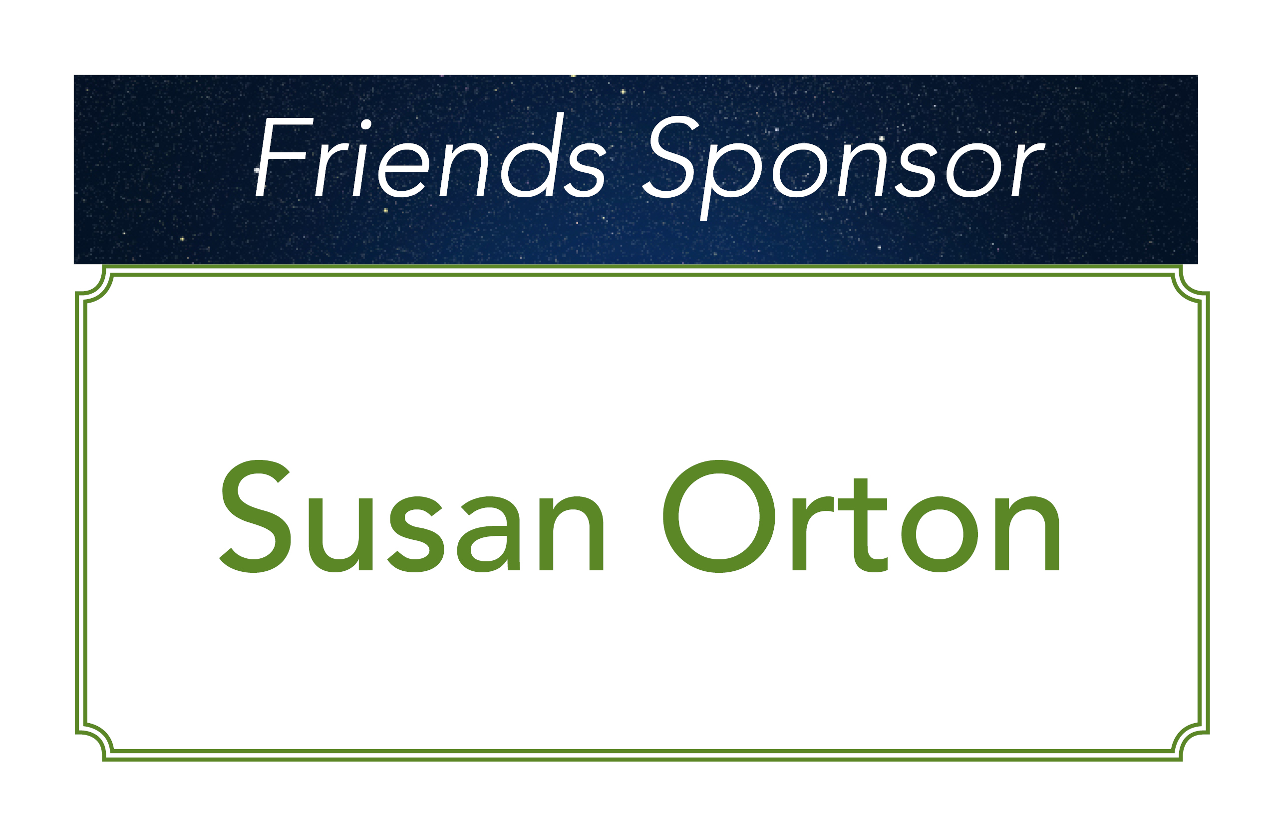 Susan Orton, Friends Sponsor