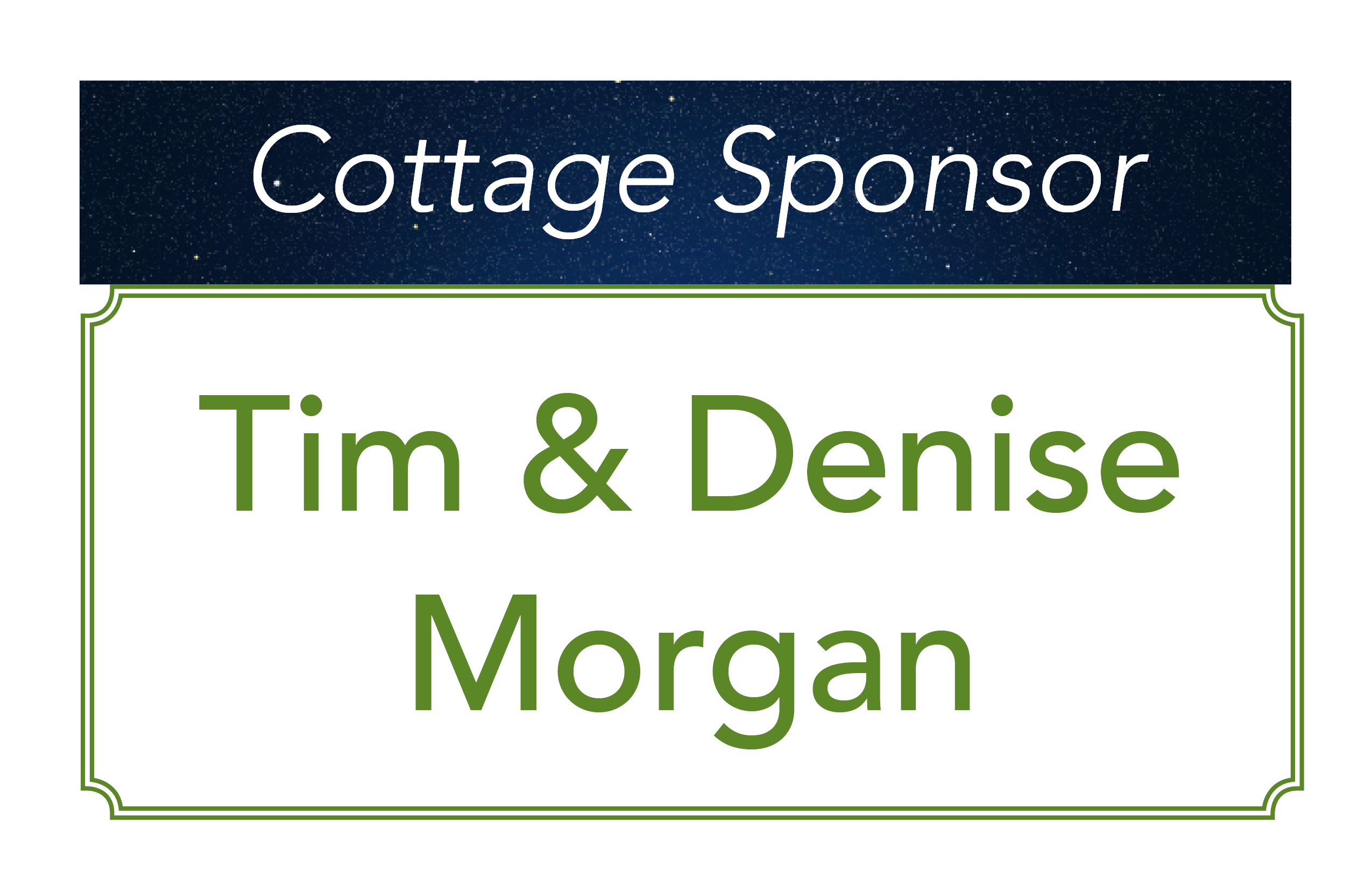 Tim & Denise Morgan, Cottage Sponsor