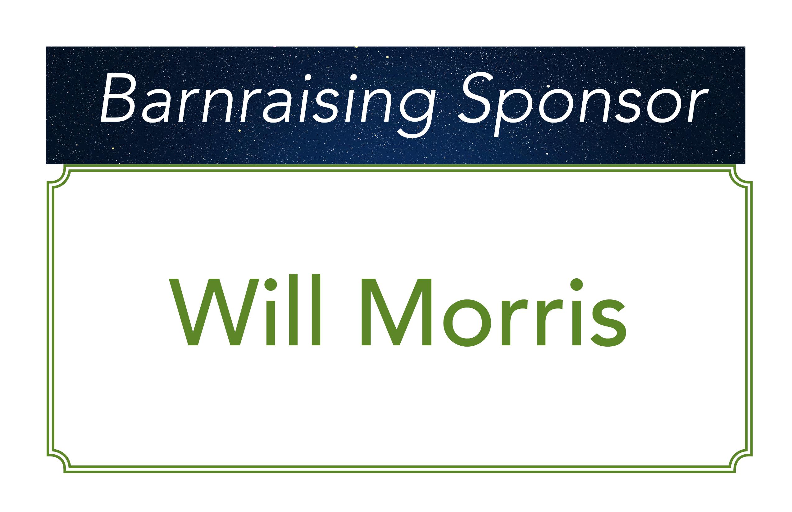 Will Morris, Barnraising Sponsor